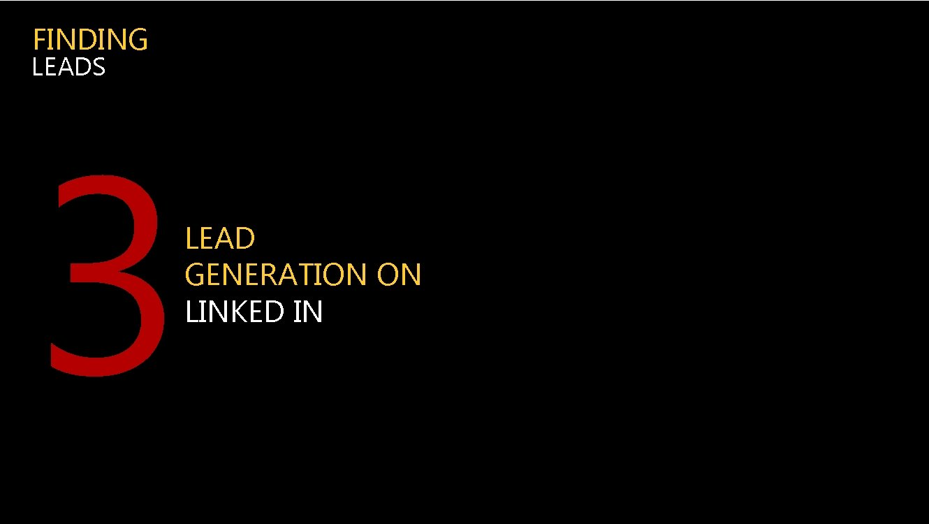 FINDING LEADS 3 LEAD GENERATION ON LINKED IN
