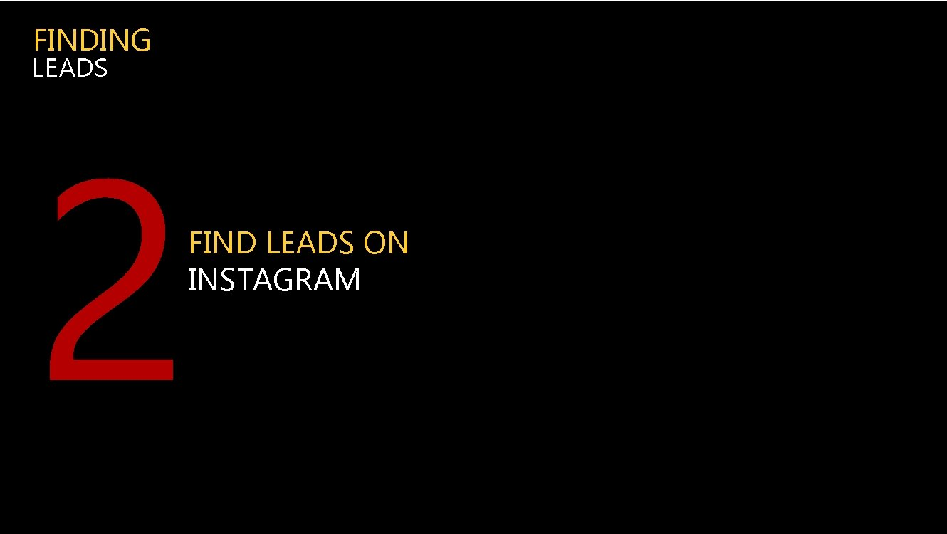 FINDING LEADS 2 FIND LEADS ON INSTAGRAM