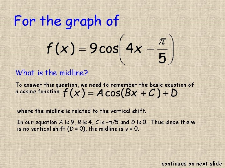 For the graph of What is the midline? To answer this question, we need