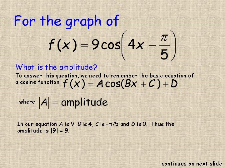 For the graph of What is the amplitude? To answer this question, we need