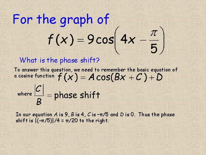 For the graph of What is the phase shift? To answer this question, we