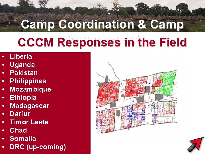 Camp Coordination & Camp Management CCCM Responses in the Field • • • Liberia