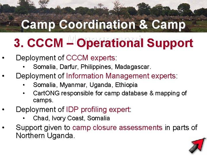Camp Coordination & Camp 3. CCCM Management – Operational Support • Deployment of CCCM
