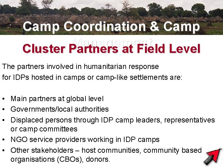 Camp Coordination & Camp Management Cluster Partners at Field Level The partners involved in