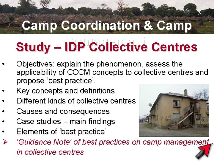 Camp Coordination & Camp Management Study – IDP Collective Centres • Objectives: explain the