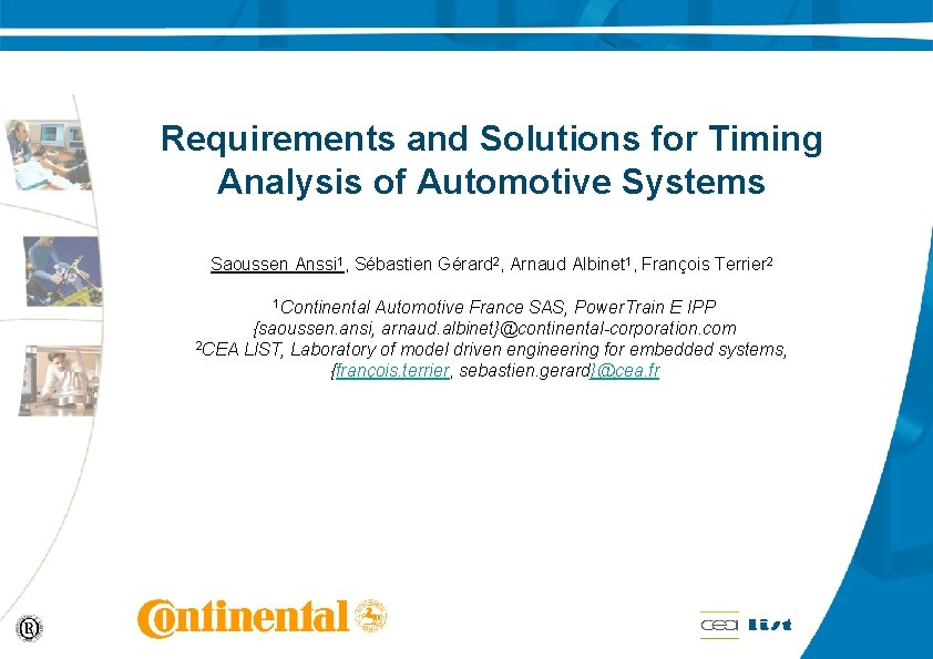 Requirements and Solutions for Timing Analysis of Automotive Systems Saoussen Anssi 1, Sébastien Gérard