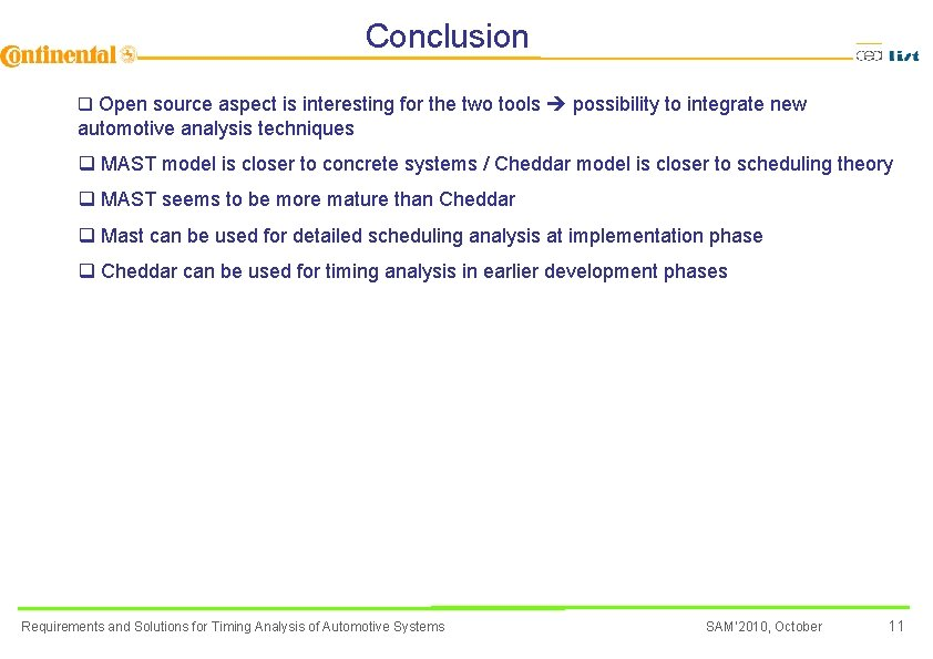 Conclusion q Open source aspect is interesting for the two tools possibility to integrate
