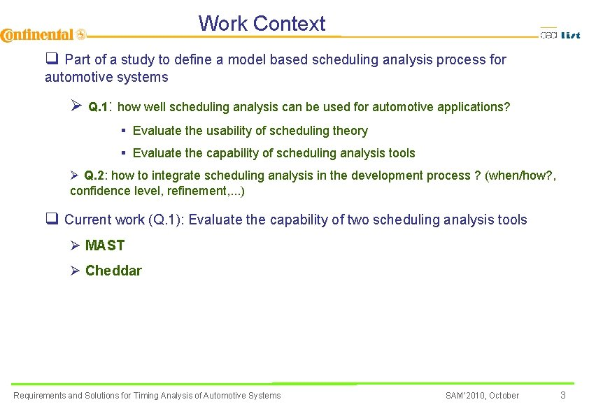 Work Context q Part of a study to define a model based scheduling analysis