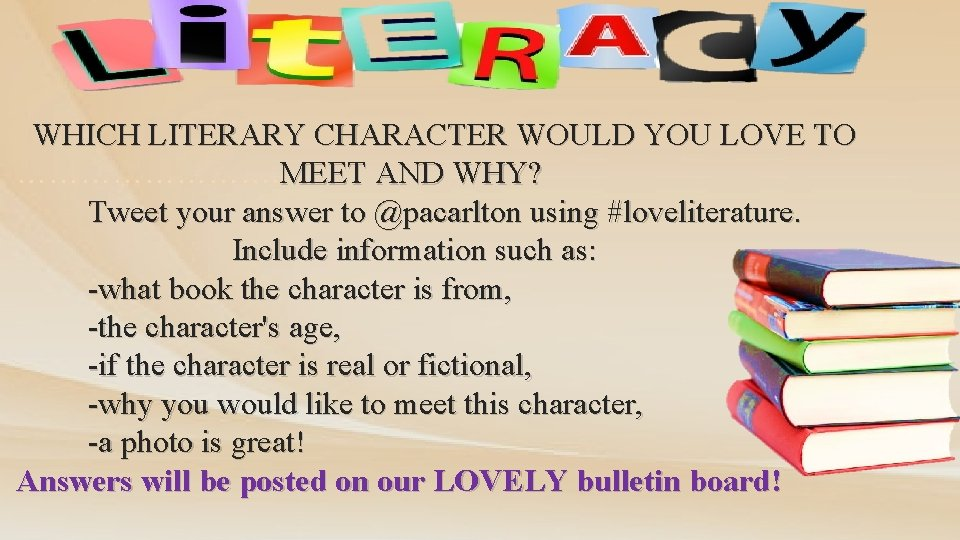 WHICH LITERARY CHARACTER WOULD YOU LOVE TO …………. MEET AND WHY? Tweet your answer