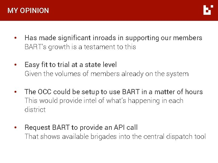 MY OPINION • Has made significant inroads in supporting our members BART's growth is