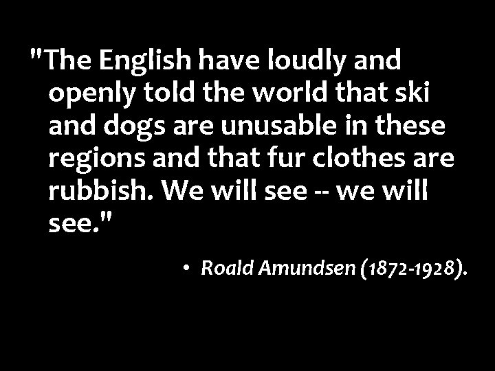 """""""The English have loudly and openly told the world that ski and dogs are"""