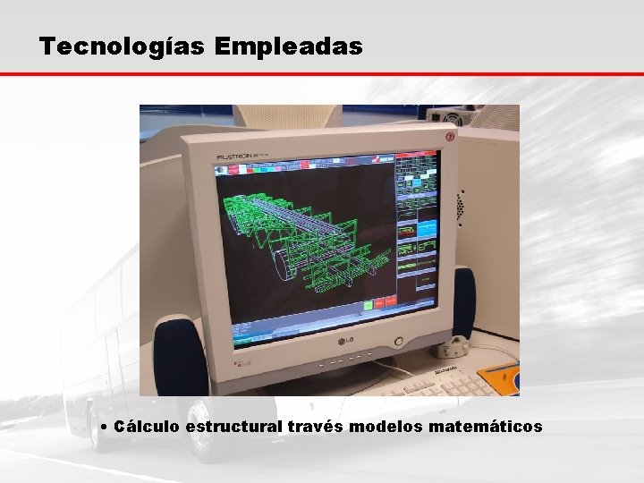 Tecnologías Empleadas • Cálculo estructural través modelos matemáticos