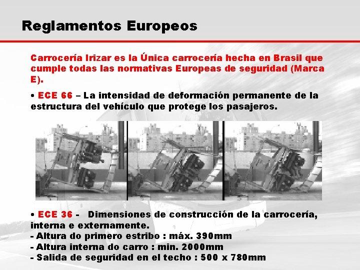 Reglamentos Europeos Carrocería Irizar es la Única carrocería hecha en Brasil que cumple todas