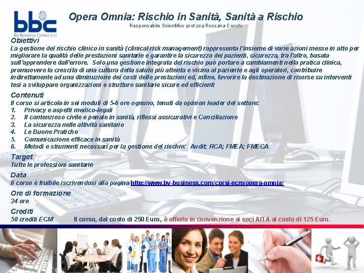 Opera Omnia: Rischio in Sanità, Sanità a Rischio Responsabile Scientifico prof. ssa Rossana Cecchi