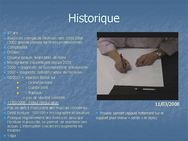 Historique n n n n 47 ans Suspicion crampe de l'écrivain vers 2003 -2004