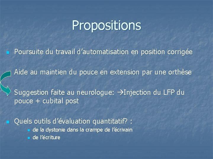 Propositions n Poursuite du travail d'automatisation en position corrigée n Aide au maintien du