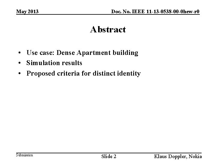 May 2013 Doc. No. IEEE 11 -13 -0538 -00 -0 hew-r 0 Abstract •