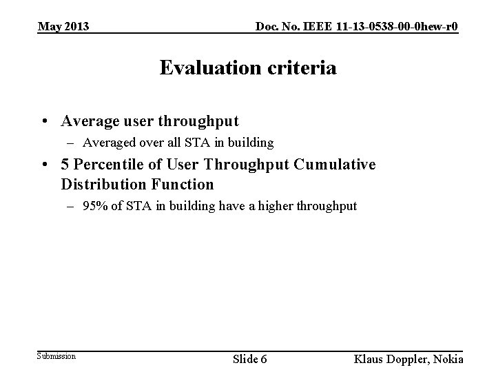 May 2013 Doc. No. IEEE 11 -13 -0538 -00 -0 hew-r 0 Evaluation criteria