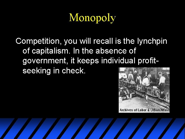 Monopoly Competition, you will recall is the lynchpin of capitalism. In the absence of
