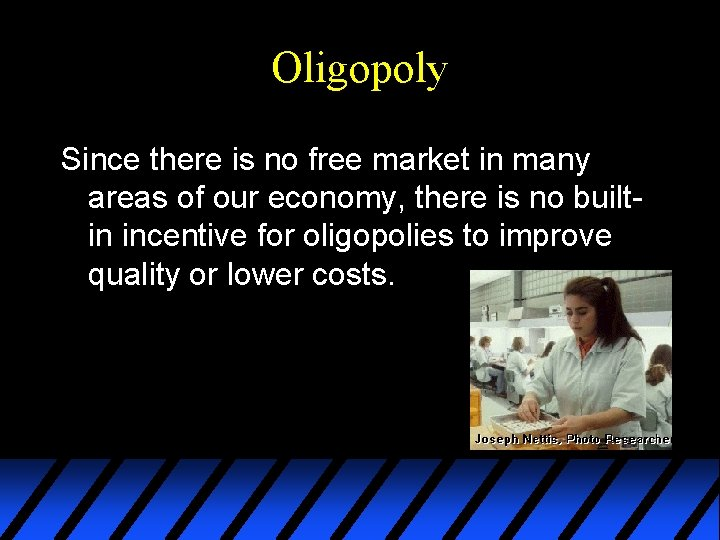 Oligopoly Since there is no free market in many areas of our economy, there