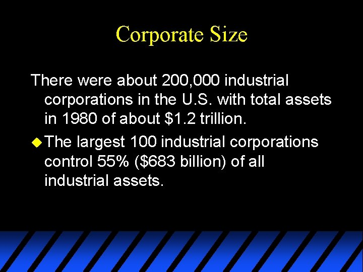 Corporate Size There were about 200, 000 industrial corporations in the U. S. with