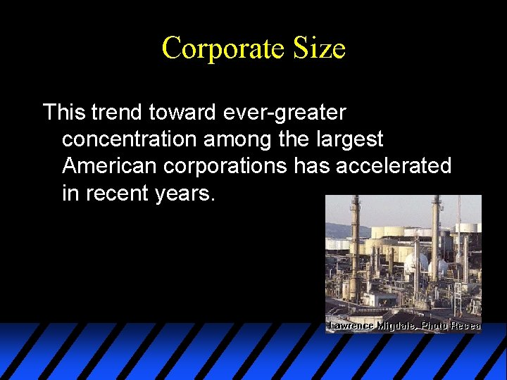 Corporate Size This trend toward ever-greater concentration among the largest American corporations has accelerated