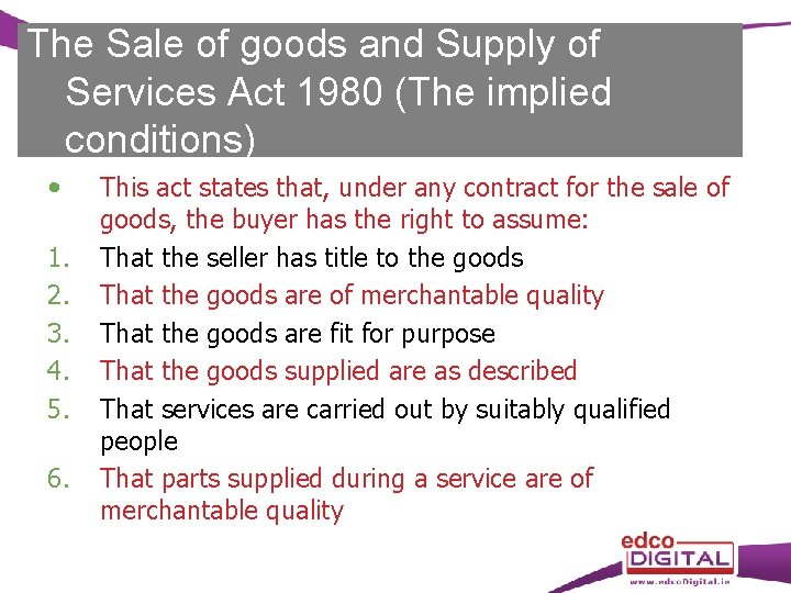 The Sale of goods and Supply of Services Act 1980 (The implied conditions) 1.
