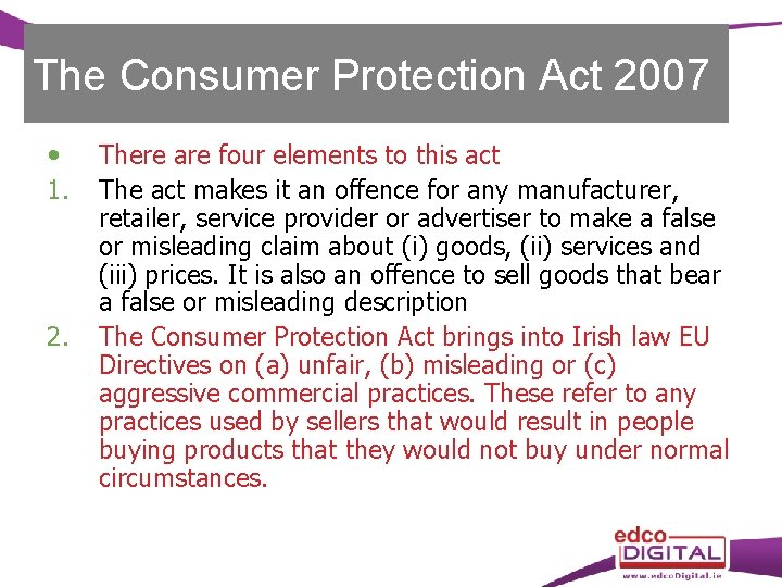 The Consumer Protection Act 2007 1. 2. There are four elements to this act