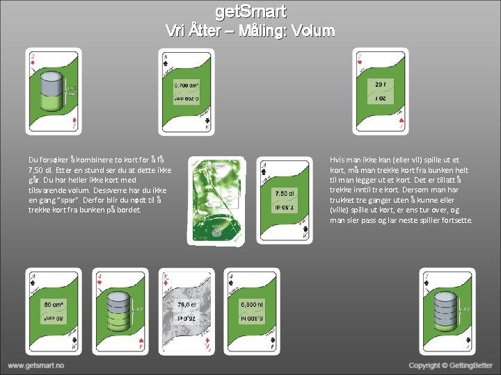 get. Smart Vri Åtter – Måling: Volum Du forsøker å kombinere to kort for