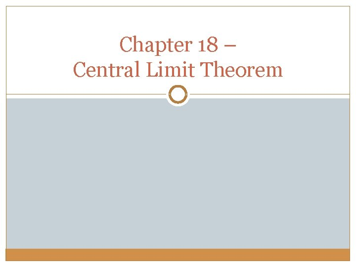 Chapter 18 – Central Limit Theorem