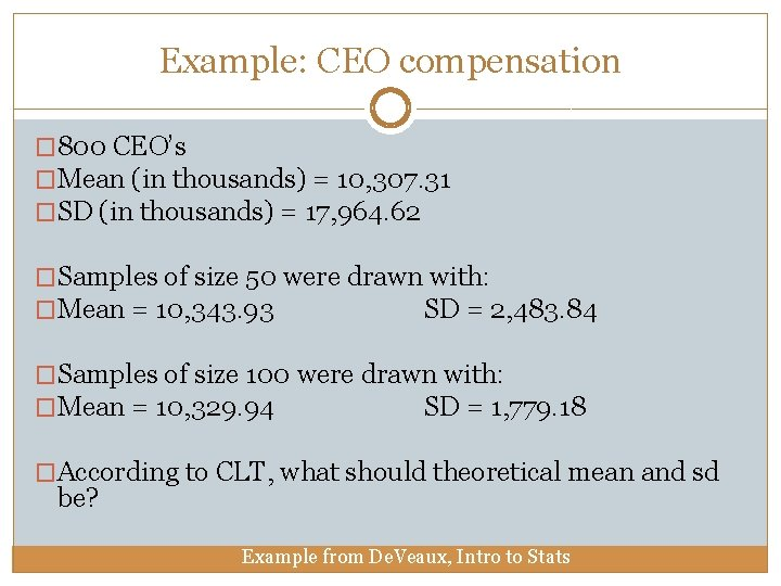 Example: CEO compensation � 800 CEO's �Mean (in thousands) = 10, 307. 31 �SD