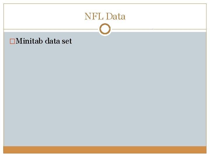 NFL Data �Minitab data set