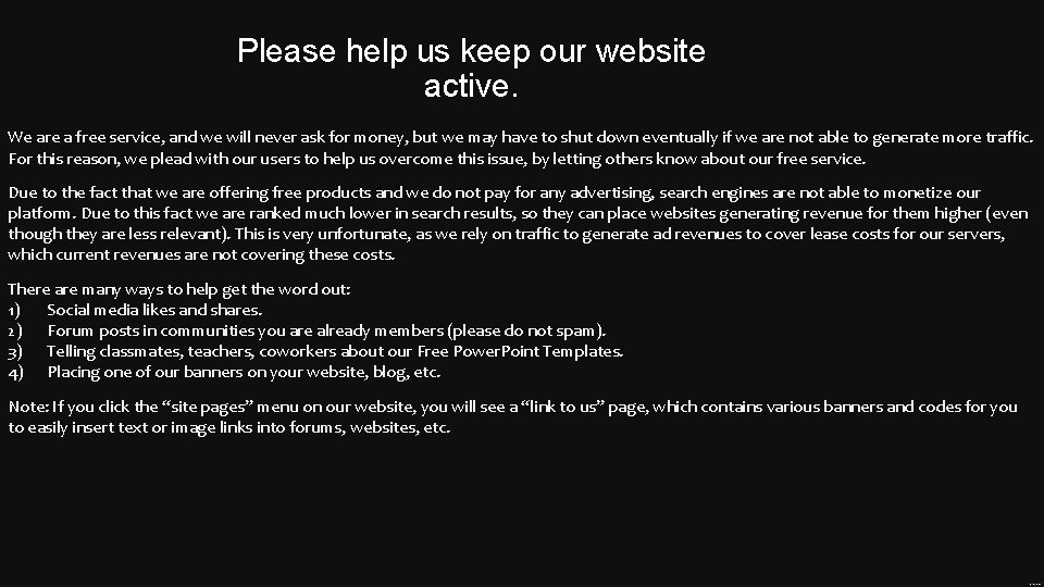Please help us keep our website active. We are a free service, and we