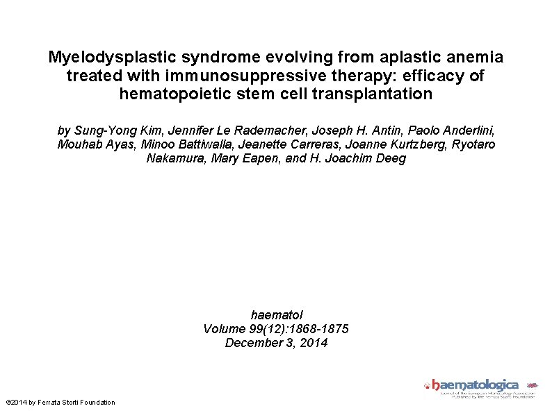 Myelodysplastic syndrome evolving from aplastic anemia treated with immunosuppressive therapy: efficacy of hematopoietic stem