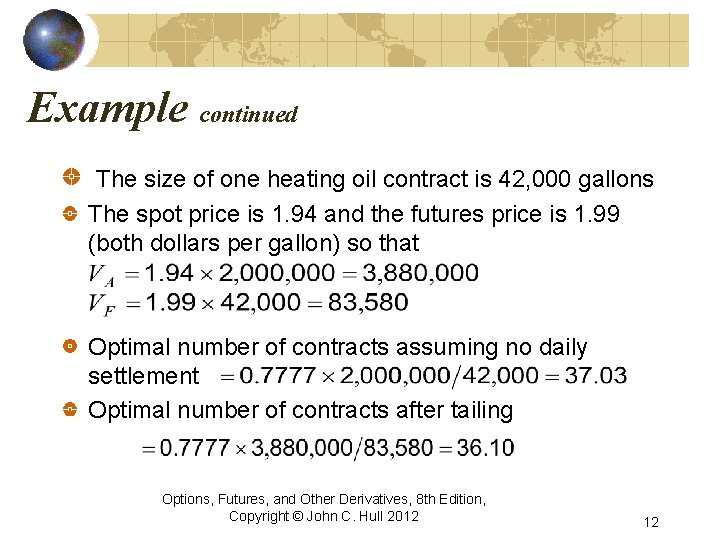 Example continued The size of one heating oil contract is 42, 000 gallons The