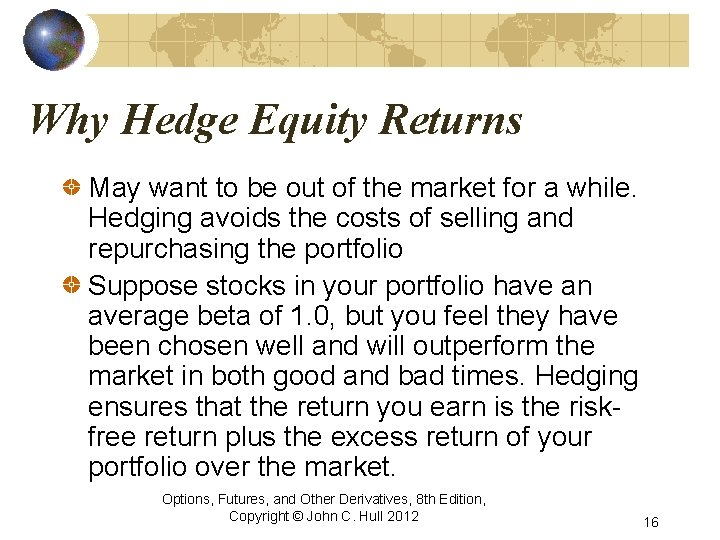 Why Hedge Equity Returns May want to be out of the market for a