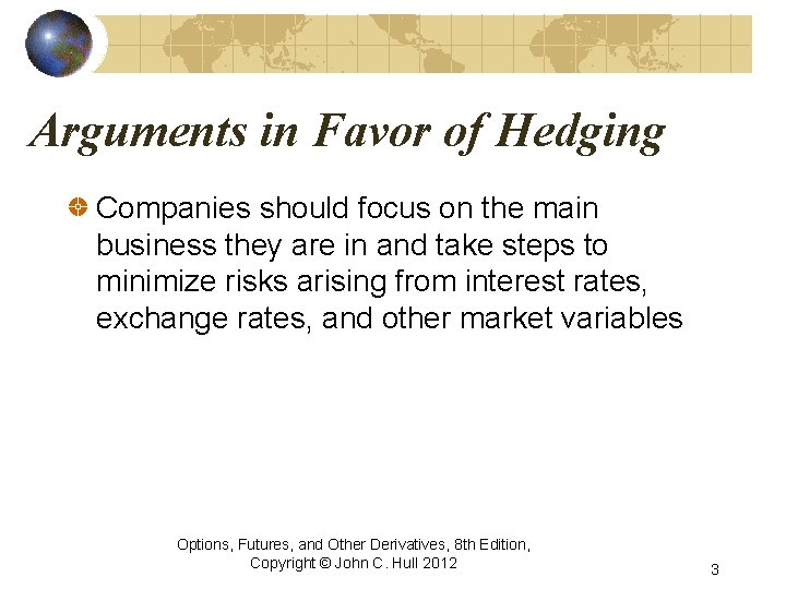 Arguments in Favor of Hedging Companies should focus on the main business they are