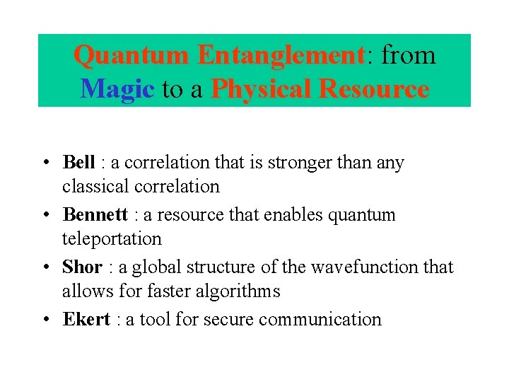 Quantum Entanglement: Entanglement from Magic to a Physical Resource • Bell : a correlation