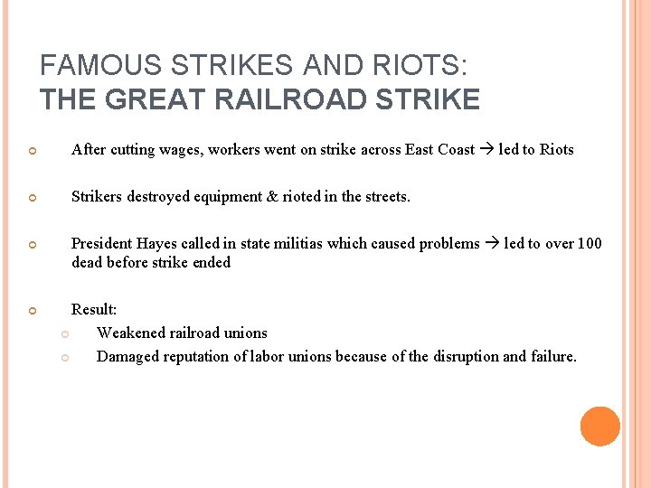 FAMOUS STRIKES AND RIOTS: THE GREAT RAILROAD STRIKE After cutting wages, workers went on