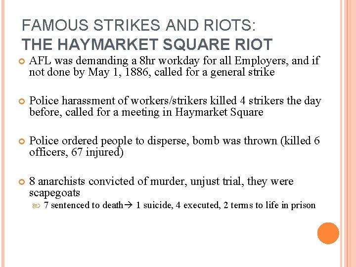 FAMOUS STRIKES AND RIOTS: THE HAYMARKET SQUARE RIOT AFL was demanding a 8 hr