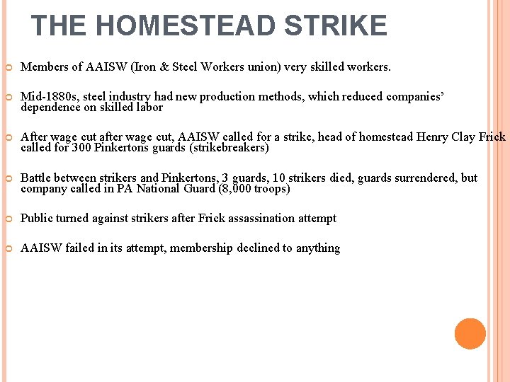 THE HOMESTEAD STRIKE Members of AAISW (Iron & Steel Workers union) very skilled workers.