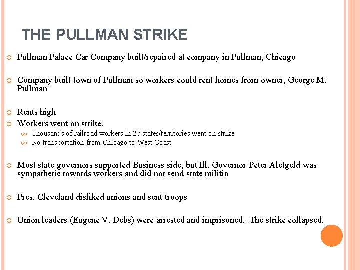 THE PULLMAN STRIKE Pullman Palace Car Company built/repaired at company in Pullman, Chicago Company