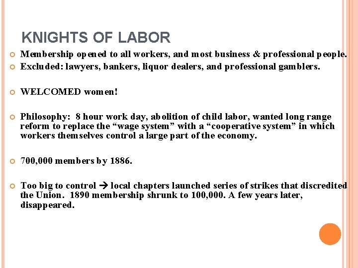 KNIGHTS OF LABOR Membership opened to all workers, and most business & professional people.