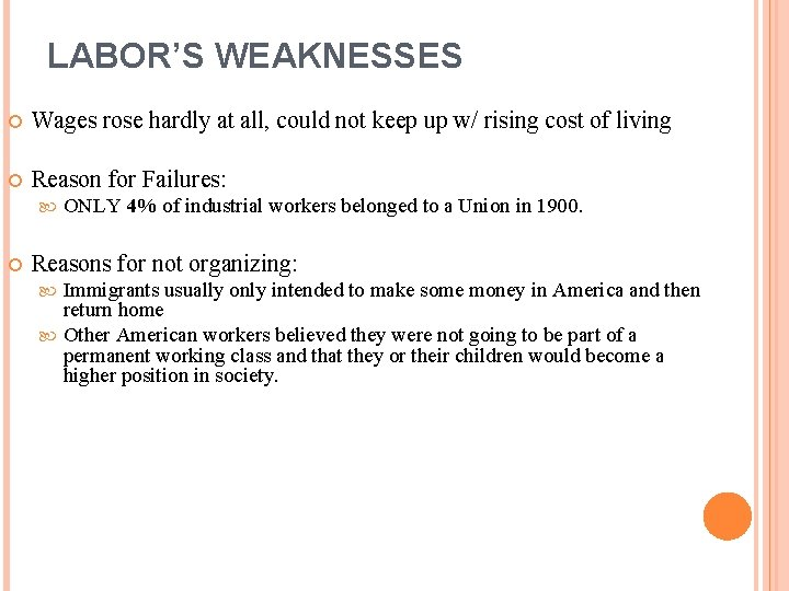 LABOR'S WEAKNESSES Wages rose hardly at all, could not keep up w/ rising cost