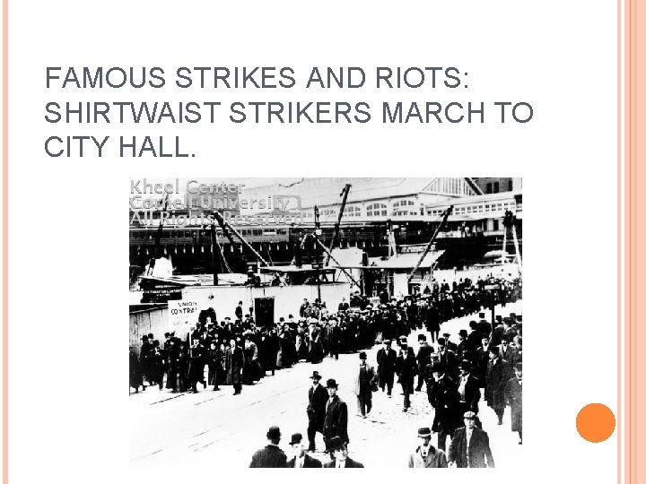 FAMOUS STRIKES AND RIOTS: SHIRTWAIST STRIKERS MARCH TO CITY HALL.