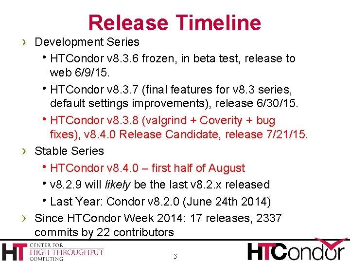 Release Timeline › Development Series HTCondor v 8. 3. 6 frozen, in beta test,