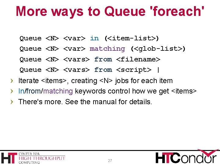 More ways to Queue 'foreach' Queue <N> <N> <var> in (<item-list>) <var> matching (<glob-list>)