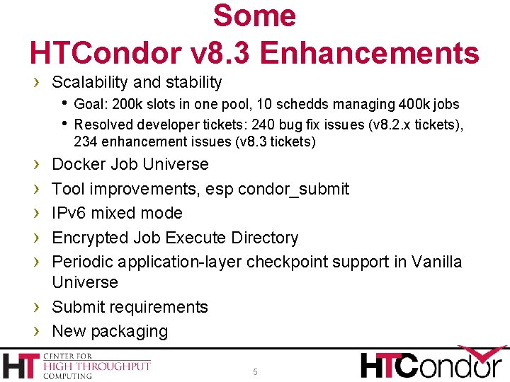 Some HTCondor v 8. 3 Enhancements › Scalability and stability Goal: 200 k slots