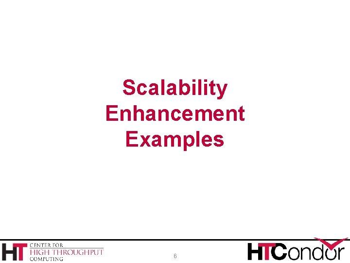 Scalability Enhancement Examples 6