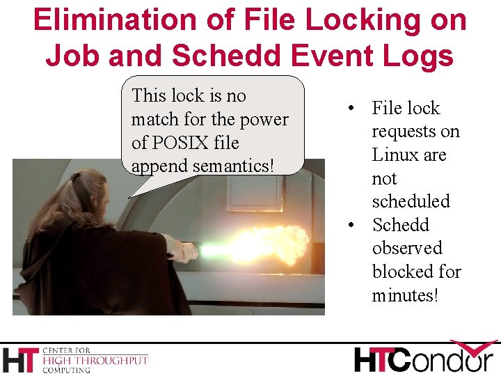Elimination of File Locking on Job and Schedd Event Logs This lock is no